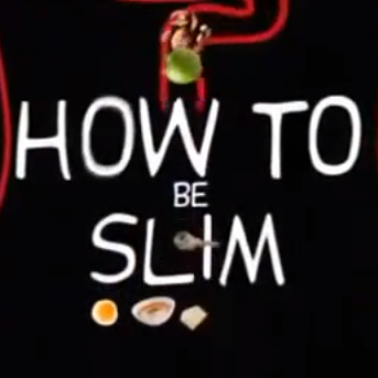 How to be slim