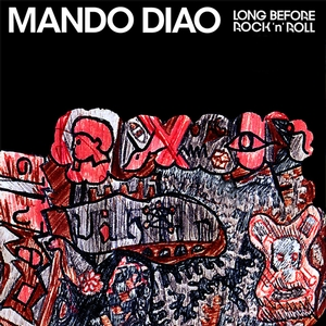 Mando Diao - Long before rocknroll